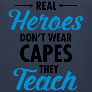 Real Heroes Don\'t Wear Capes - They Teach T-Shirts - Men's Premium Tank