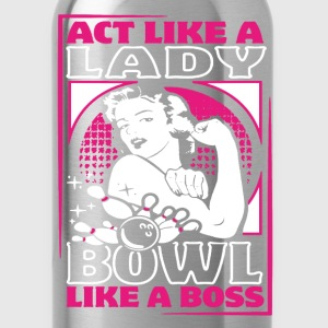Act like a lady - Water Bottle