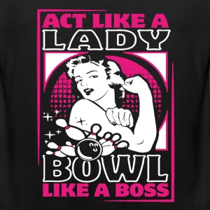 Act like a lady - Men's Premium Tank