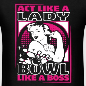 Act like a lady - Men's T-Shirt