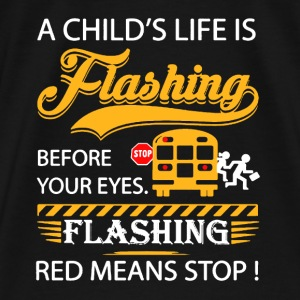 FLASHING RED MEANS STOP - Men's Premium T-Shirt