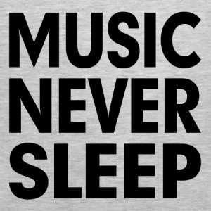 Music Never Sleep Hoodies - Men's Premium Tank