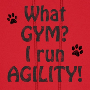 What gym? I run agility! - Men's Hoodie