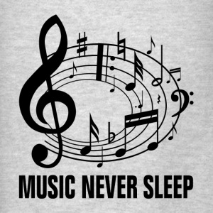 Music Never Sleep Hoodies - Men's T-Shirt
