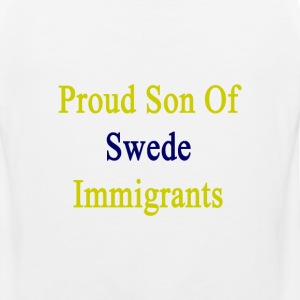 proud_son_of_swede_immigrants T-Shirts - Men's Premium Tank