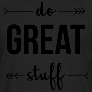 Do Great Stuff T-Shirts - Men's Premium Long Sleeve T-Shirt