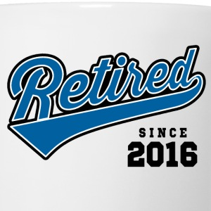 Retired Since 2016 T-Shirts - Coffee/Tea Mug