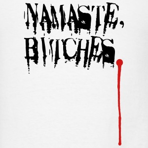 Namaste, Bitches. Long Sleeve Shirts - Men's T-Shirt