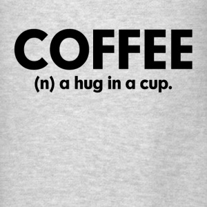 COFFEE A Hug in a Cup Hoodies - Men's T-Shirt