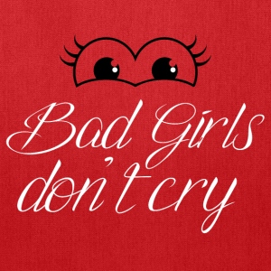 Bad Girls Don't Cry - Tote Bag