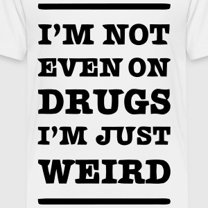 Drugs Kids' Shirts - Toddler Premium T-Shirt