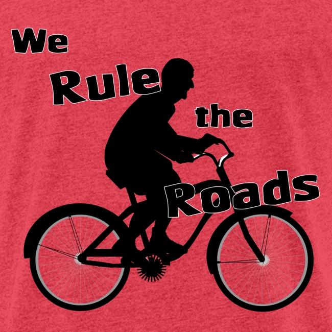 We Rule the Roads (Cyclist)