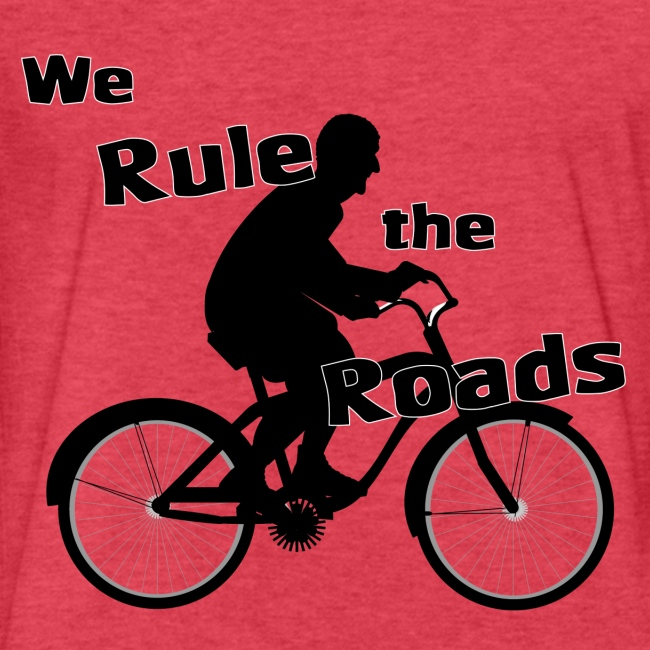 We Rule the Roads (Cyclist)