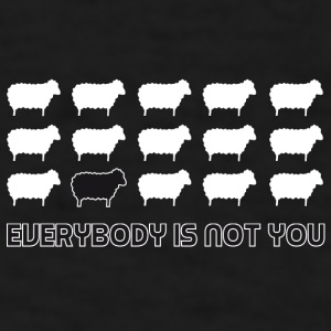 black sheep - everybody is not you Mugs & Drinkware - Men's T-Shirt
