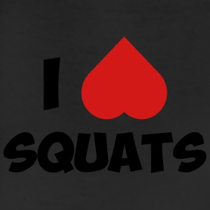 I love squats - Leggings