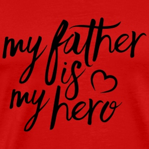 My father is my hero Tanks - Men's Premium T-Shirt