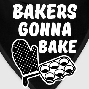 Bakers Gonna Bake funny Baker saying  - Bandana