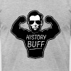 History Buff funny saying shirt - Men's T-Shirt by American Apparel