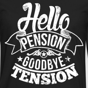 Hello Pension Retirement T-Shirts - Men's Premium Long Sleeve T-Shirt