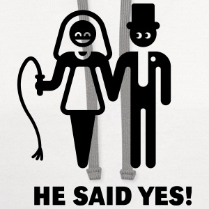 He Said Yes! (Wedding Vow / Bride / Whip) T-Shirt - Contrast Hoodie