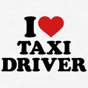 I love taxi driver Mugs & Drinkware - Men's T-Shirt