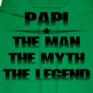 PAPI THE MAN THE MYTH THE LEGEND T-Shirts - Men's Hoodie