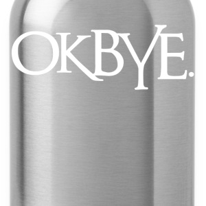 OK BYE Farewell Women's T-Shirts - Water Bottle