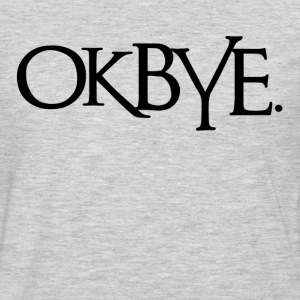 OK BYE Farewell Women's T-Shirts - Men's Premium Long Sleeve T-Shirt