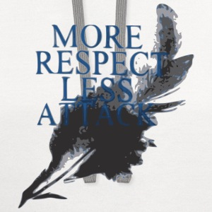 More Respect Less Attack Sportswear - Contrast Hoodie