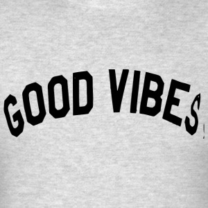 Good Vibes Tanks - Men's T-Shirt