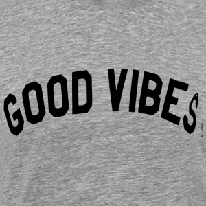 Good Vibes Tanks - Men's Premium T-Shirt