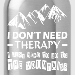 Go To The Mountains Therapy Relax Summer Trip T-Shirts - Water Bottle
