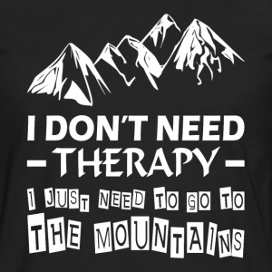 Go To The Mountains Therapy Relax Summer Trip Women's T-Shirts - Men's Premium Long Sleeve T-Shirt