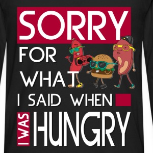 Hungry - Sorry for what I said - Men's Premium Long Sleeve T-Shirt