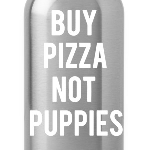 Buy Pizza Not Puppies - Water Bottle