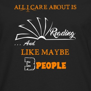 All I Care About Reading - Men's Premium Long Sleeve T-Shirt