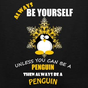 Always Be A Penguin - Men's Premium Tank
