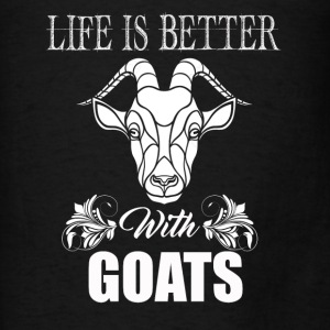 Life Is Better With Goats - Men's T-Shirt