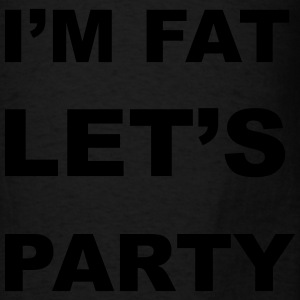 I'm Fat Let's Party Bags & backpacks - Men's T-Shirt