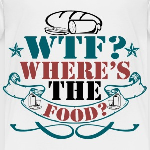 Where's The Food? - Toddler Premium T-Shirt