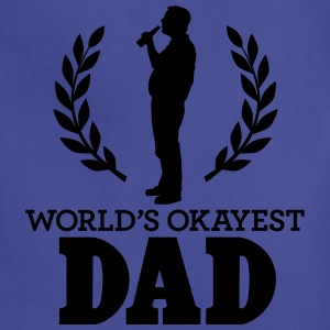 WORLD'S OKAYEST DAD T-Shirts - Adjustable Apron