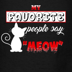 Favorite People Say Meow - Men's T-Shirt