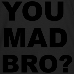 You Mad Bro? Bags & backpacks - Men's Premium Long Sleeve T-Shirt
