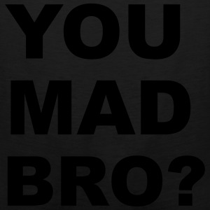 You Mad Bro? Bags & backpacks - Men's Premium Tank