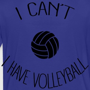 I can't I have Volleyball Kids' Shirts - Toddler Premium T-Shirt