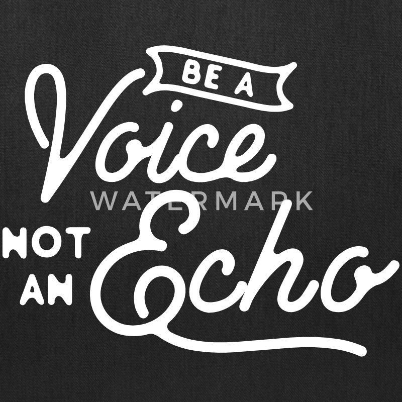Be a voice not an echo Bags & backpacks - Tote Bag
