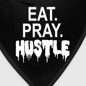 EAT PRAY HUSTLE T-Shirts - Bandana