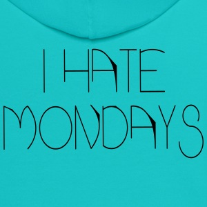 i hate mondays T-Shirts - Contrast Hoodie