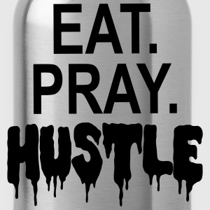 EAT PRAY HUSTLE T-Shirts - Water Bottle