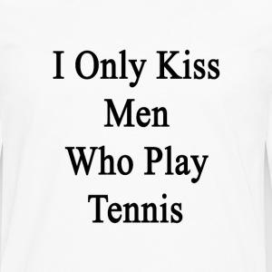 i_only_kiss_men_who_play_tennis Women's T-Shirts - Men's Premium Long Sleeve T-Shirt